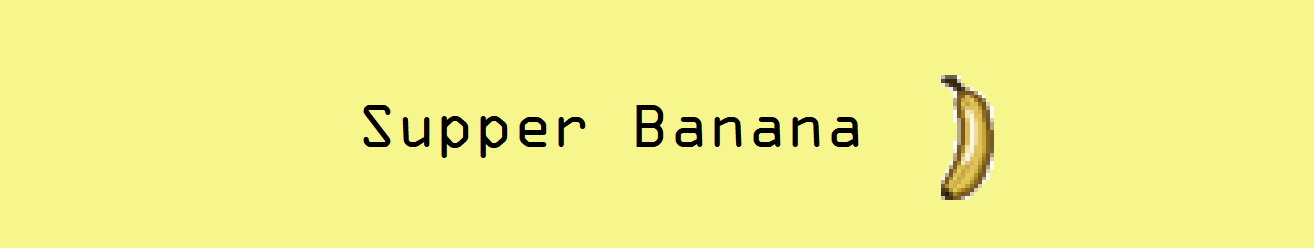 Supper Banana