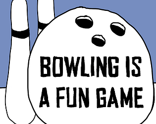 Bowling is a Fun Game [Free] [Sports] [Windows]