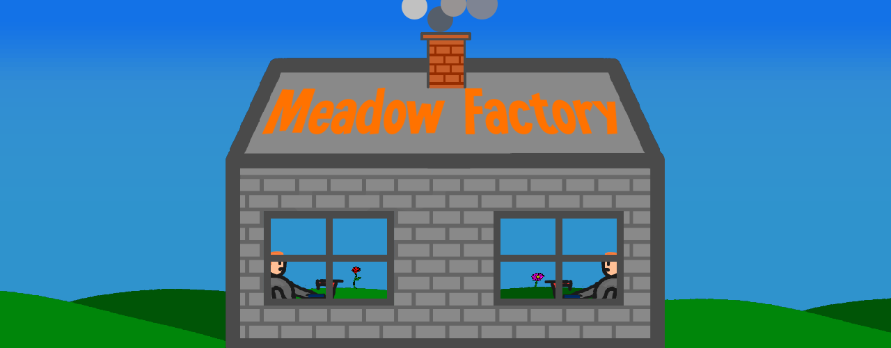 Meadow Factory