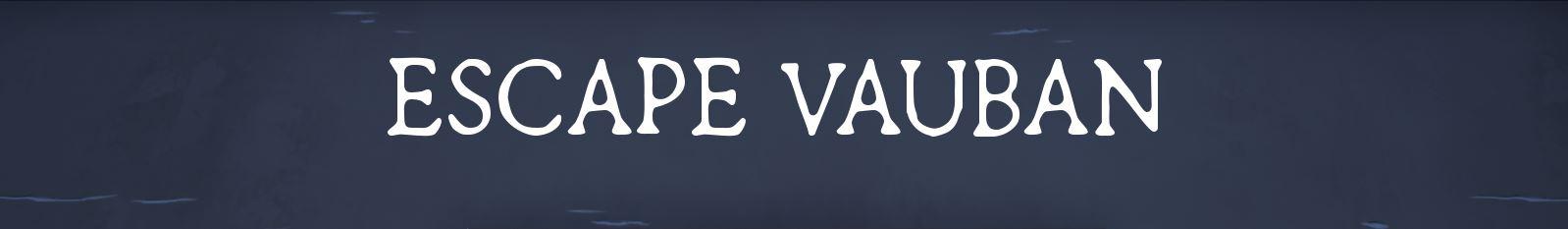 Escape Vauban