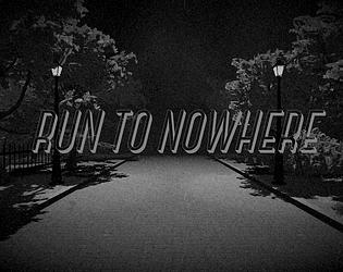 RUN TO NOWHERE [Free] [Simulation] [Windows] [macOS]