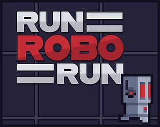 Run Robo Run by Vimlark for 8 Bits to Infinity ~ Two Button Jam - itch io