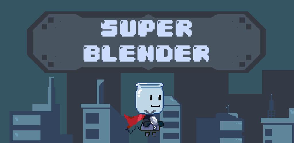Super Blender