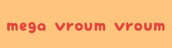 mega vroum vroum