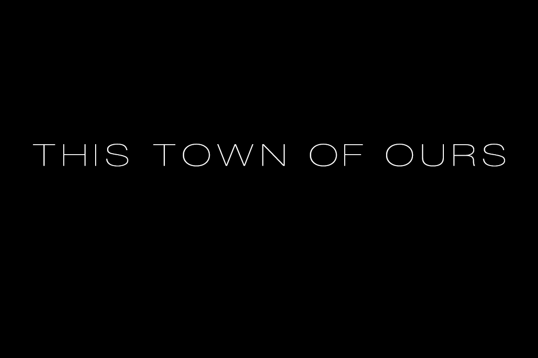 This Town of Ours