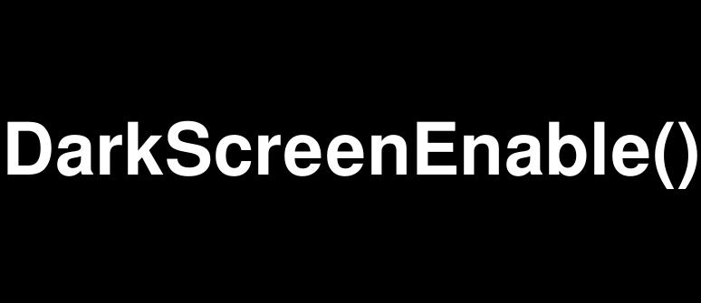 DarkScreenEnable()
