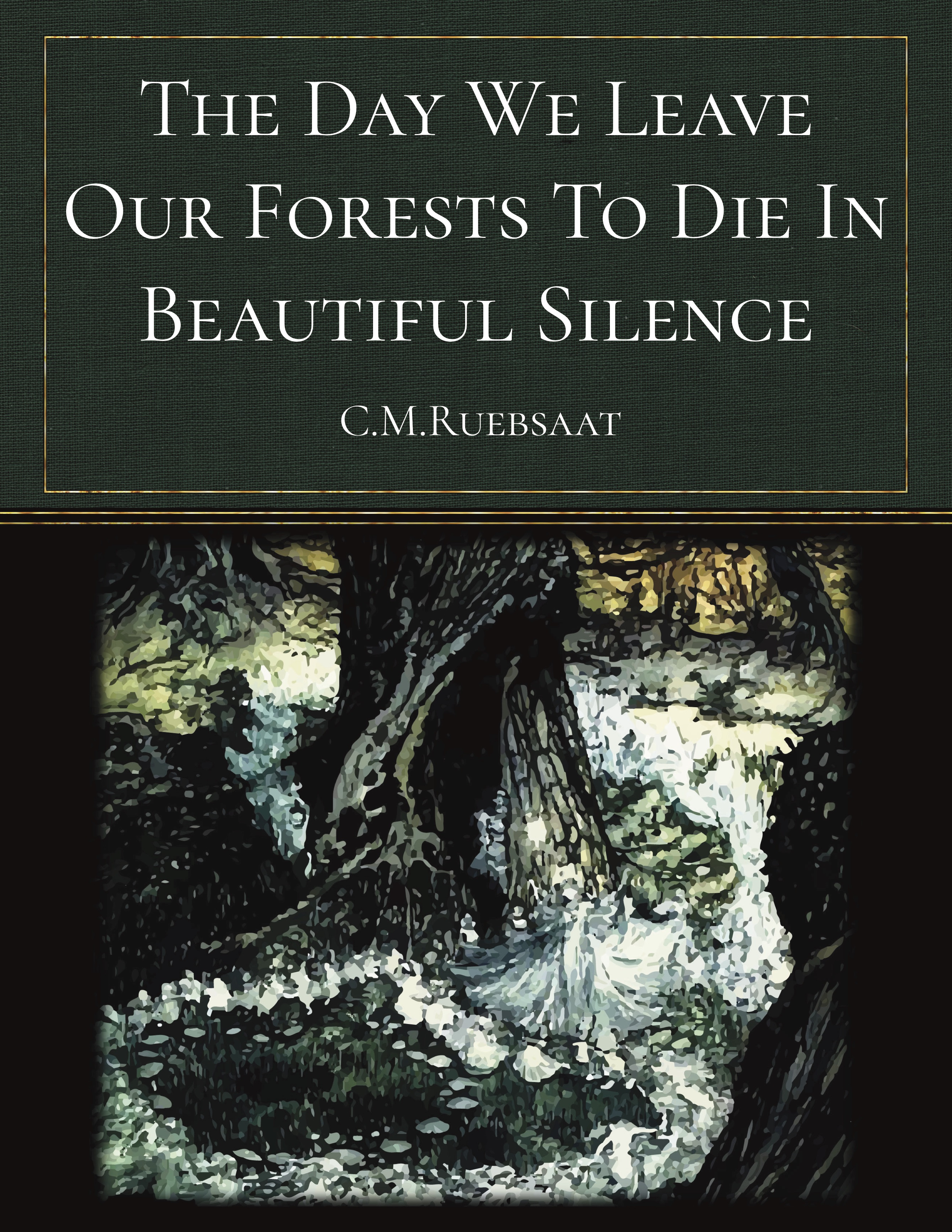 The Day We Leave Our Forests To Die In Beautiful Silence by anxiousmimicrpgs