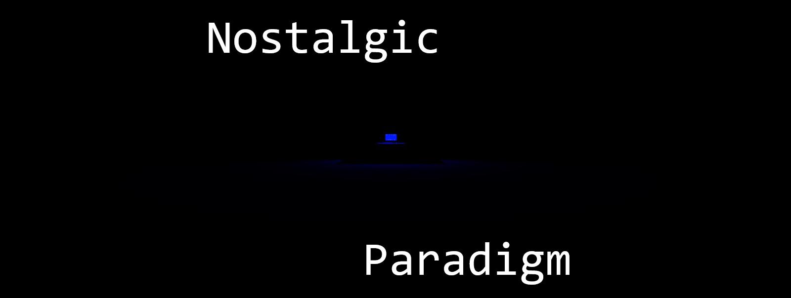 Nostalgic Paradigm