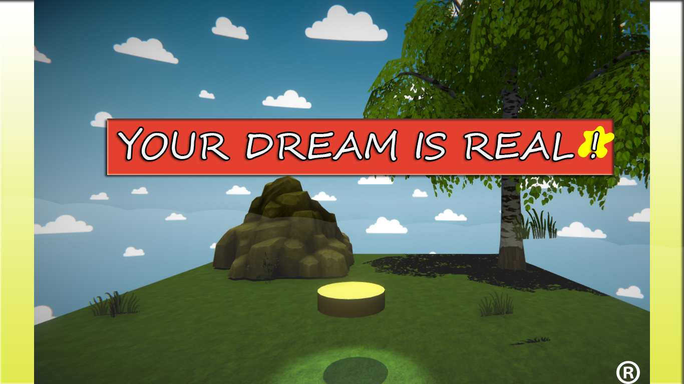 Your Dream Is Real !