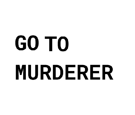 GOTO MURDERER