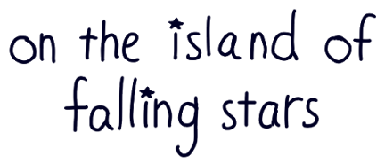 On the Island of Falling Stars [Chapter 1]