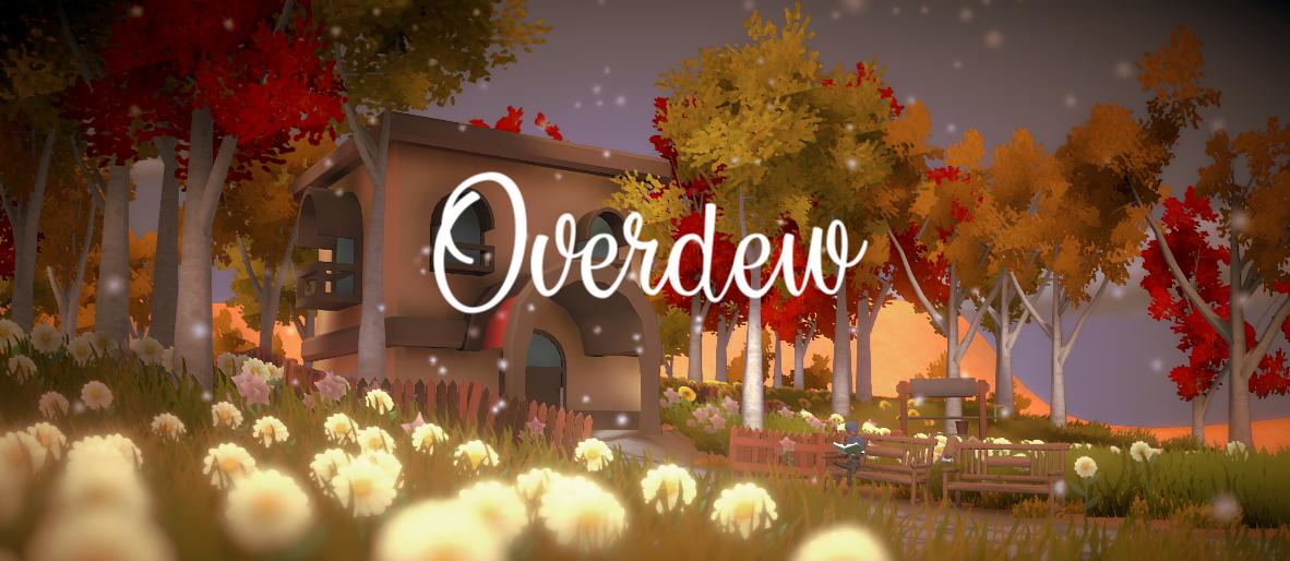 Overdew