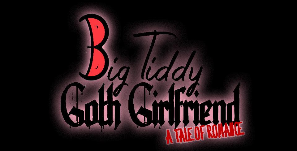 Big Tiddy Girlfriend: A Tale of Romance