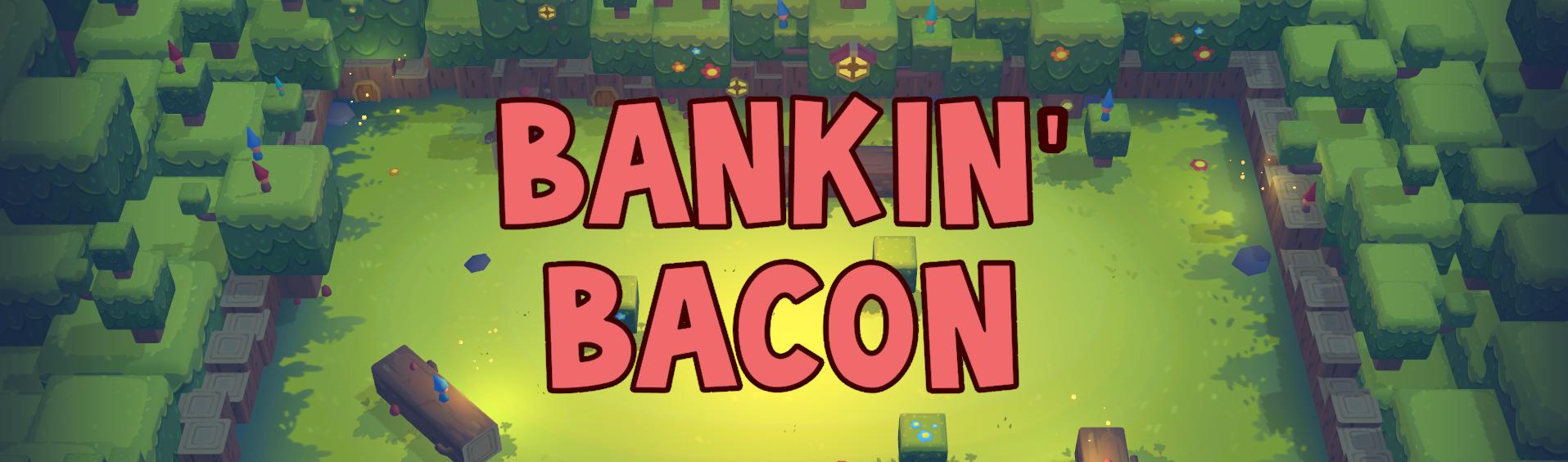 Bankin'Bacon