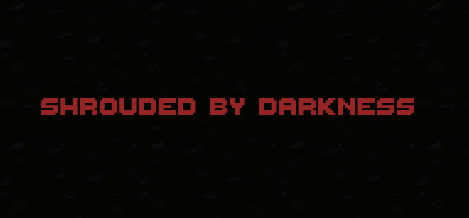Shrouded by Darkness