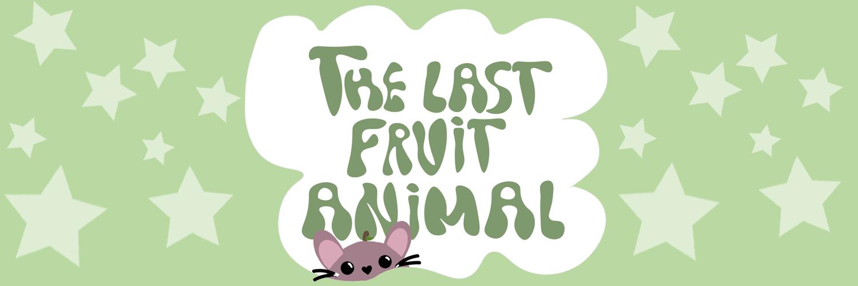 The Last Fruit Animal