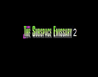 The Subspace Emissary 2 By Joe Capo For Old School Jam Itchio