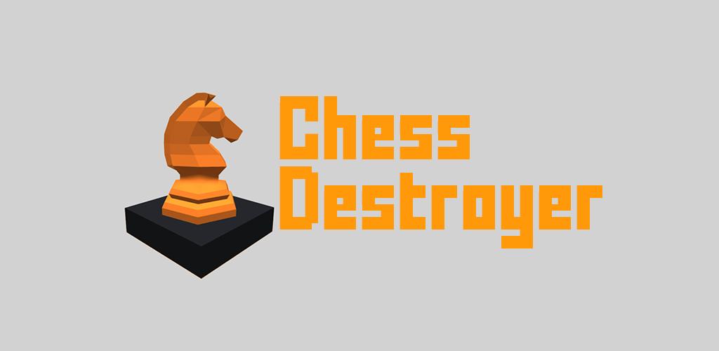 Chess Destroyer