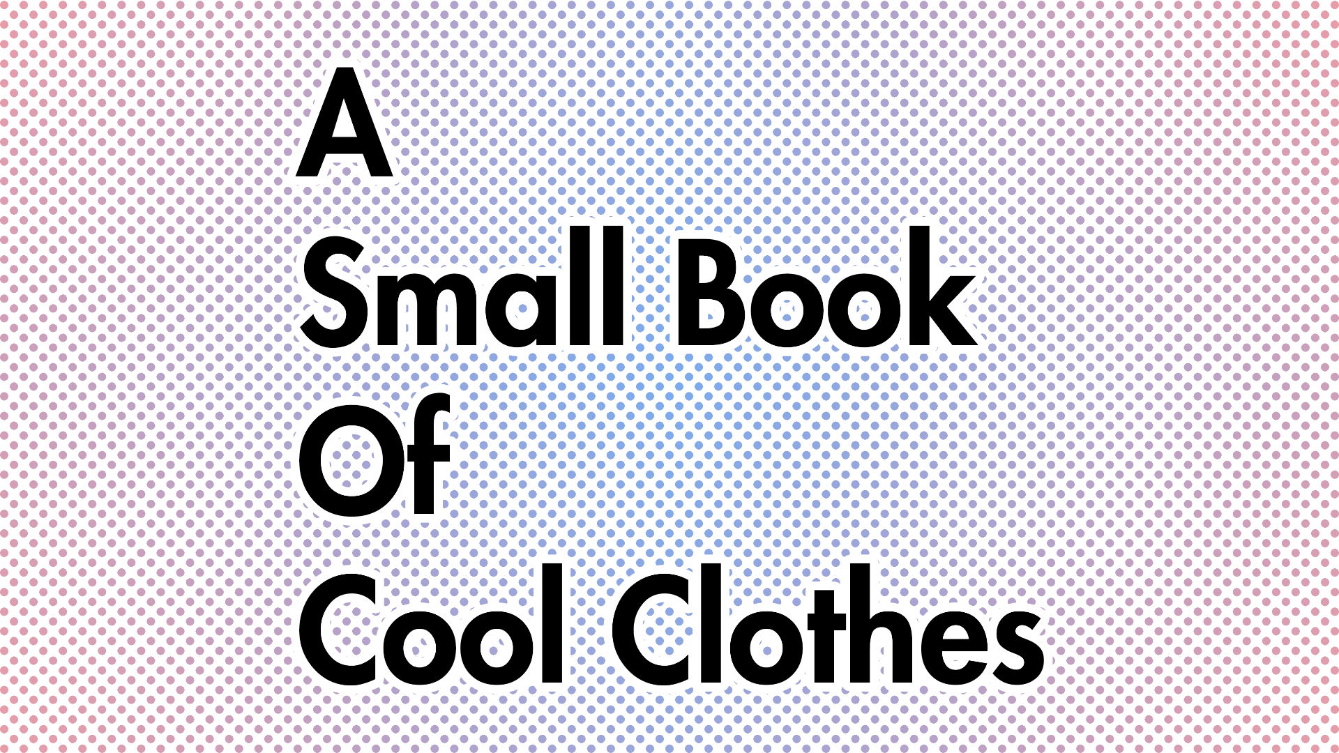A Small Book of Cool Clothes Vol. 4
