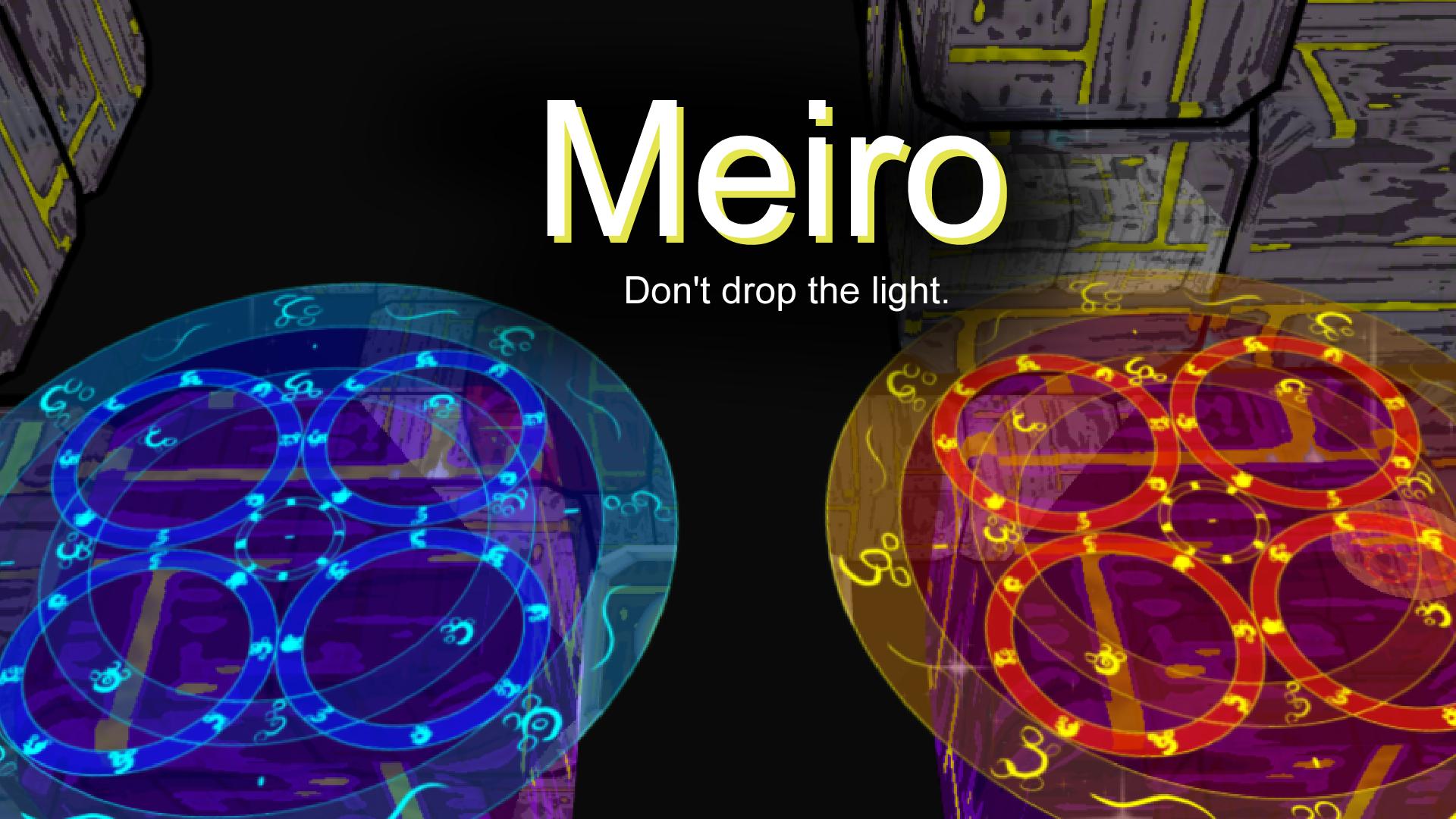 Meiro: Don't drop the light.
