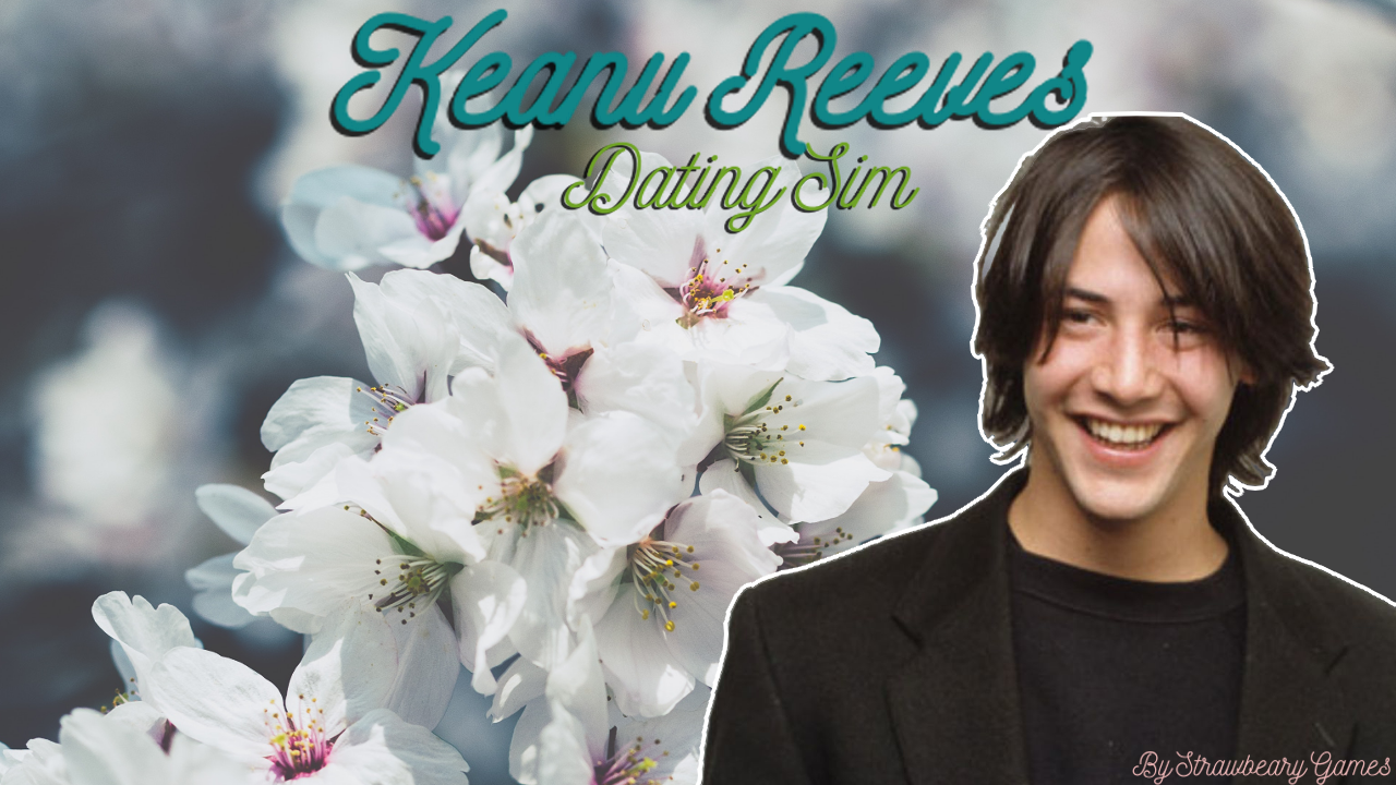 Keanu Reeves Dating Sim