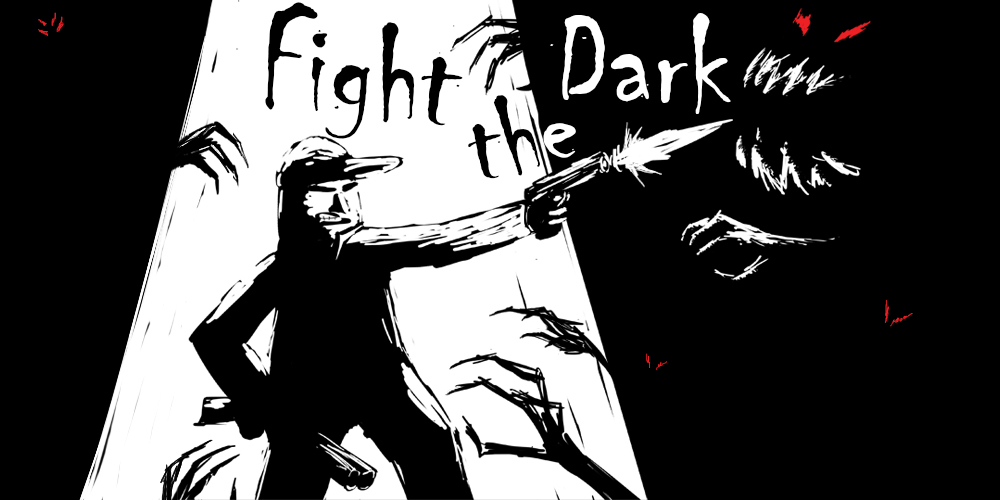 Fight the Dark