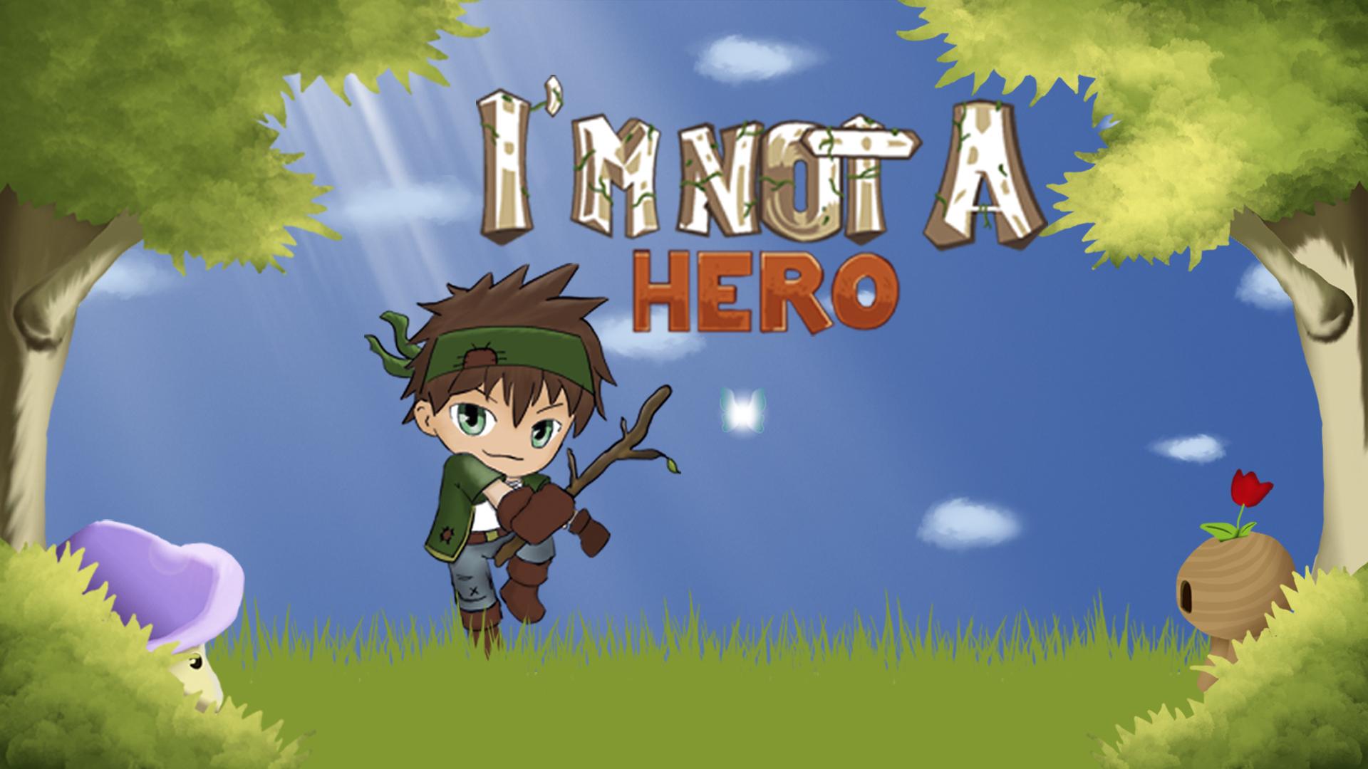 I'm Not a Hero