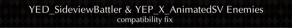 compatibility fix YED Sideview Battler and YEP Animated SV Enemies | Rpgmaker Plugin