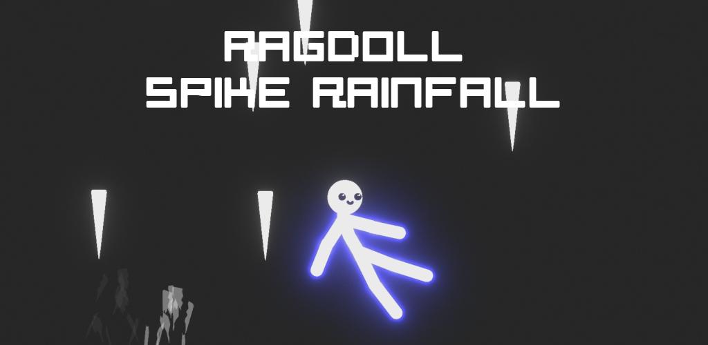 Ragdoll Spike Rainfall