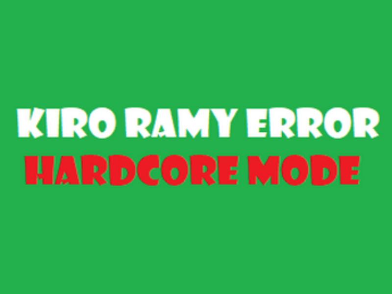 Kiro Ramy Error: HARDCORE MODE