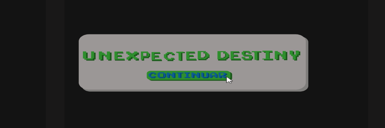 Unexpected Destiny
