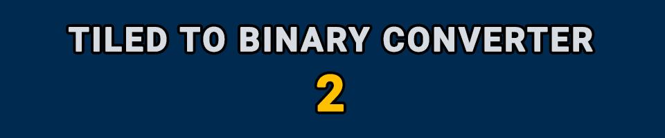 Tiled to Binary Converter 2
