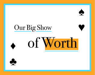 Our Big Show of Worth