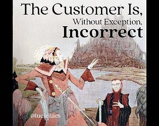 The Customer Is, Without Exception, Incorrect