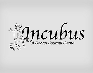 Incubus, A Secret Journal Game