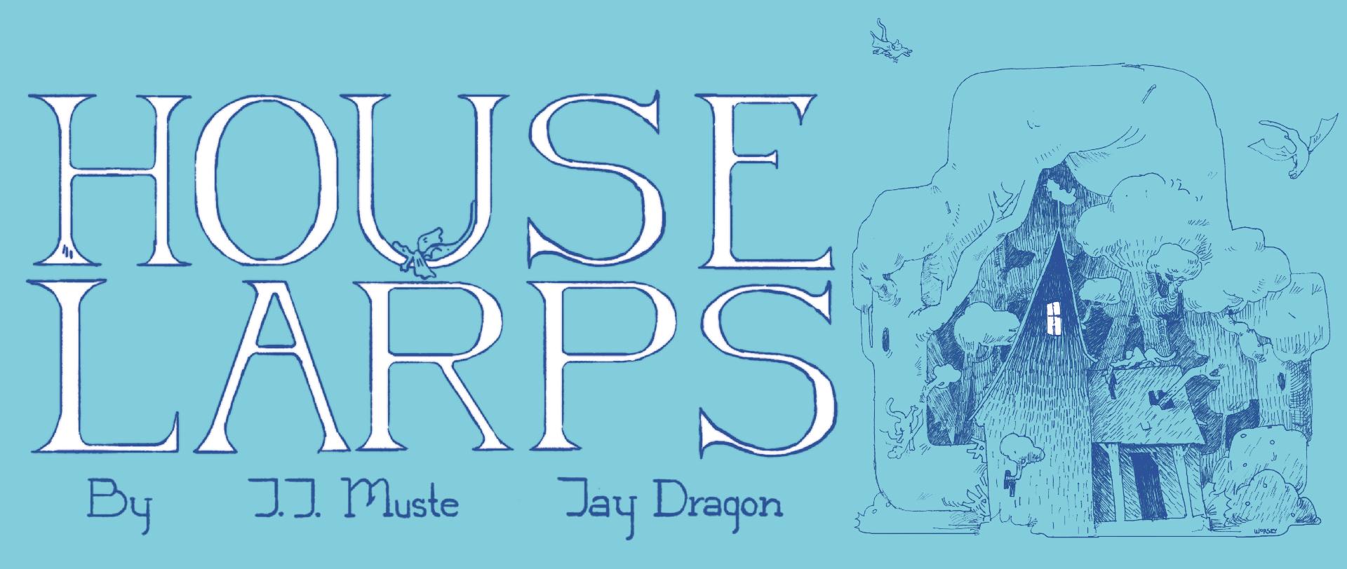 House Larps