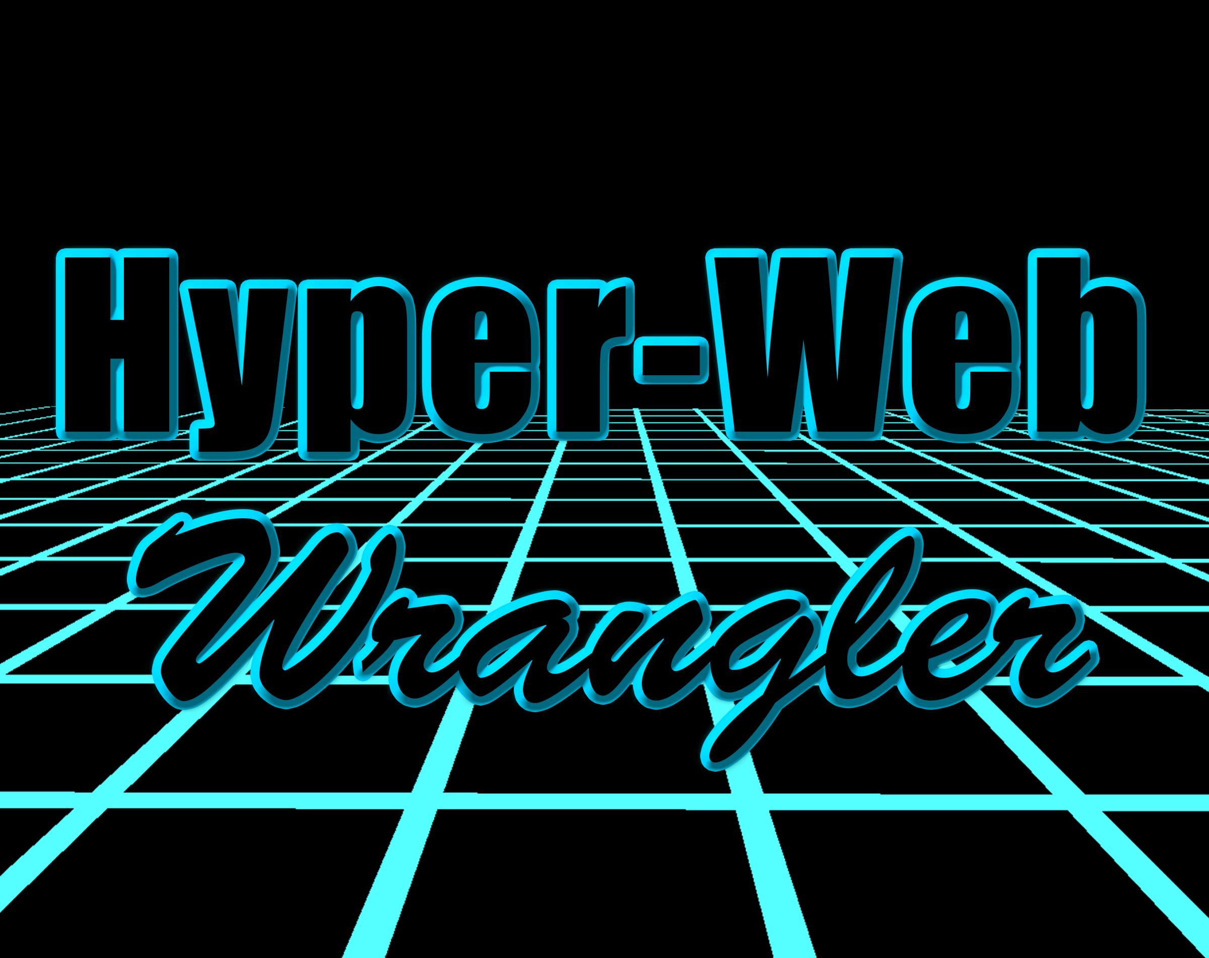 Hyper-Web Wrangler