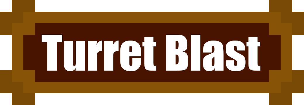 Turret Blast