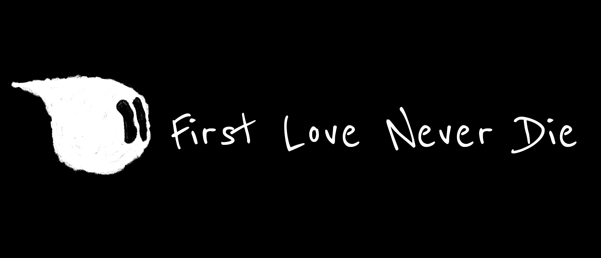 First Love Never Die