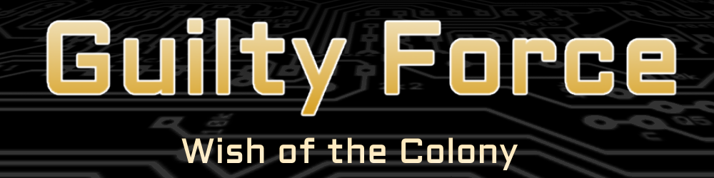 Guilty Force: Wish of the Colony (Public demo v. 0.215)