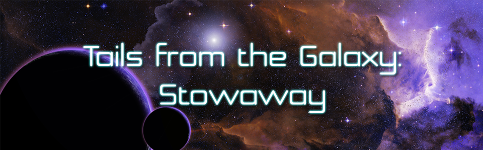 Tails from the Galaxy: Stowaway