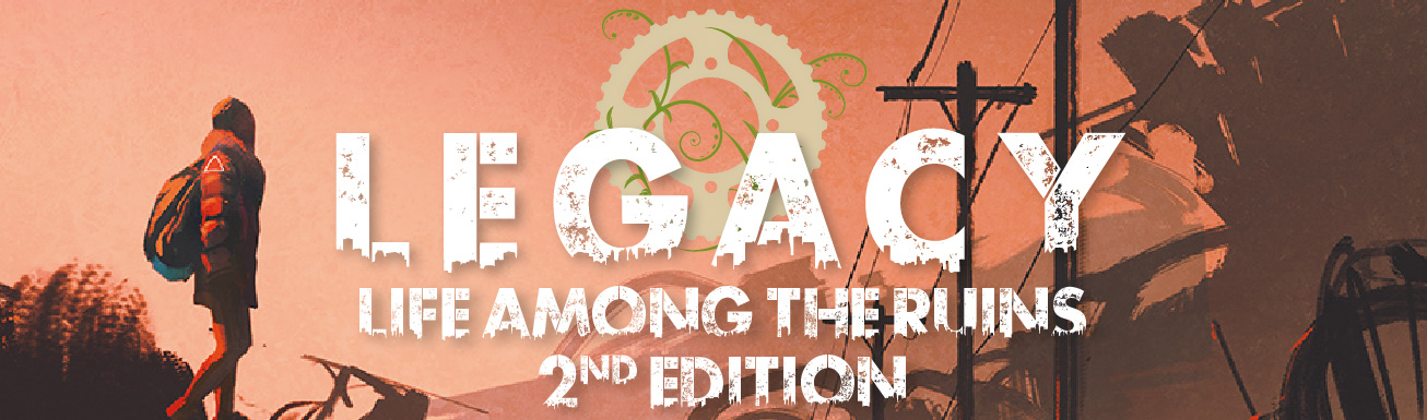 Legacy: Life Among the Ruins 2nd Edition