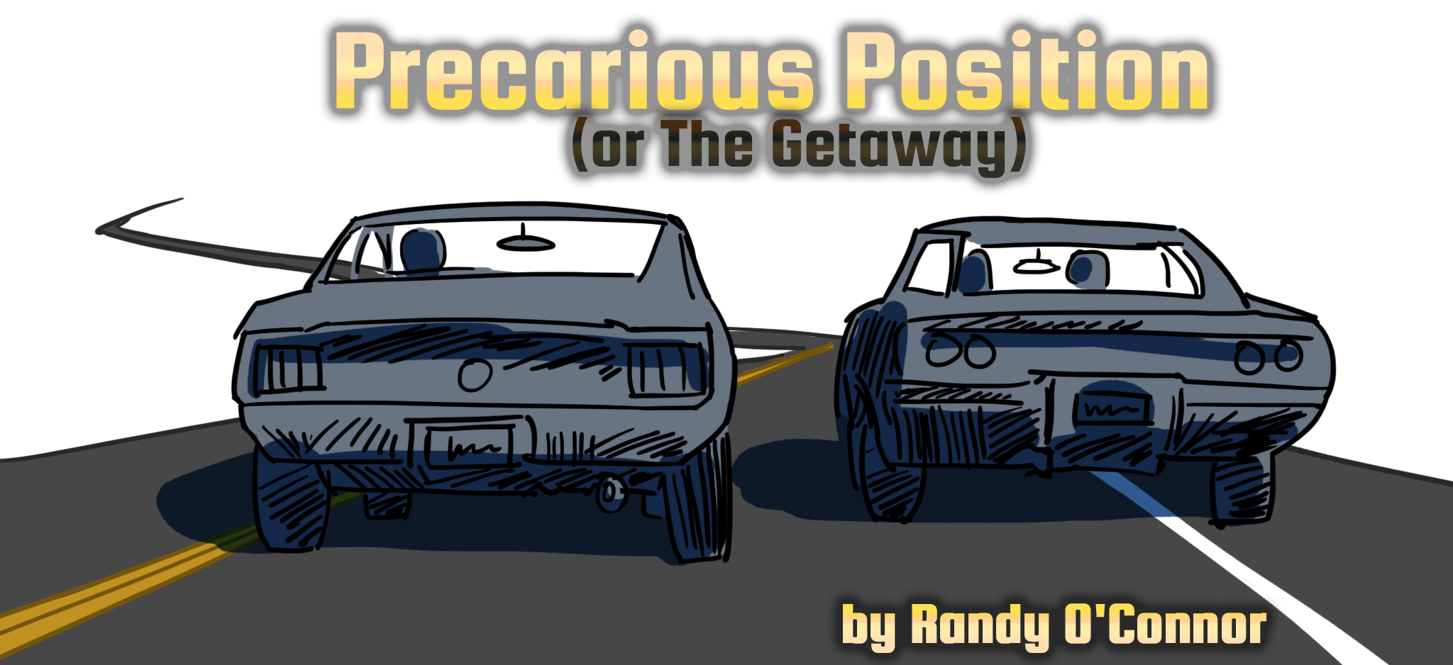 Precarious Position (or The Getaway Gang)