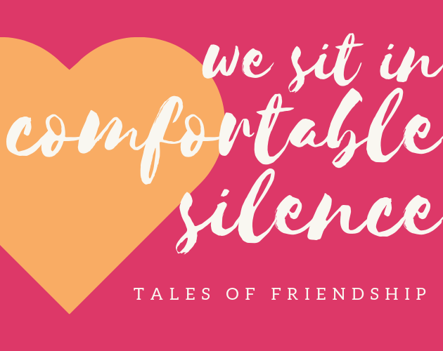we sit in comfortable silence