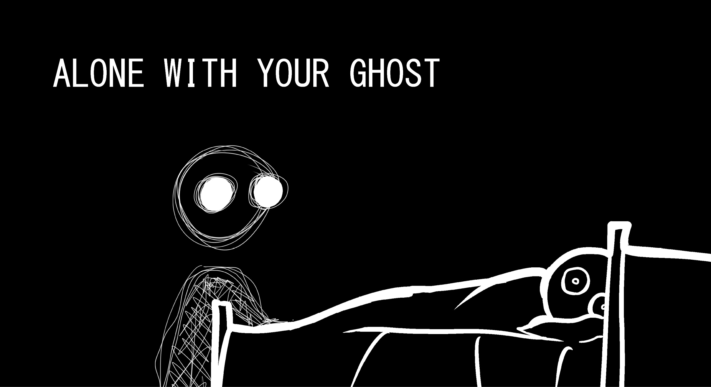 Alone With Your Ghost
