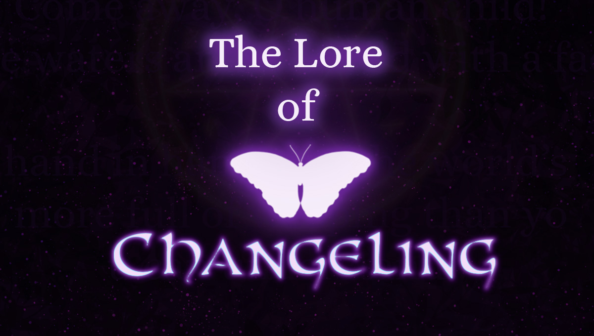 The Lore of Changeling