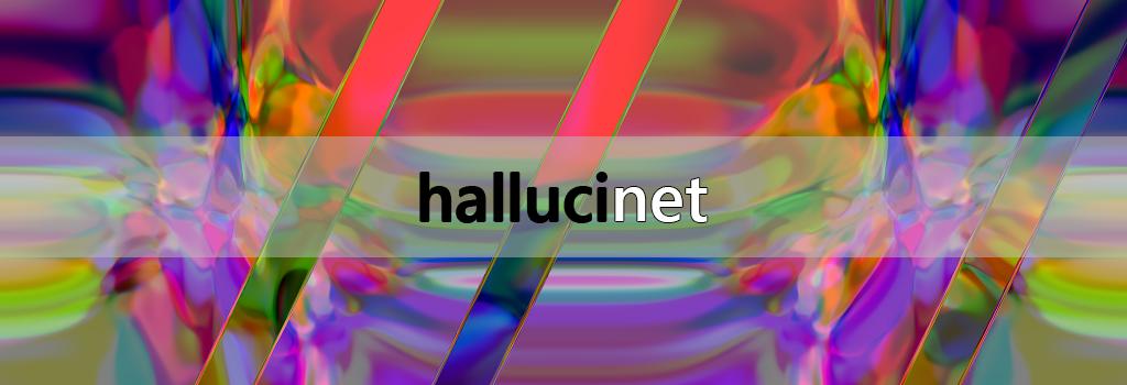 Hallucinet
