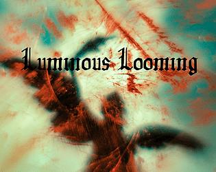 Luminous Looming