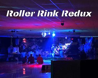 Roller Rink Redux