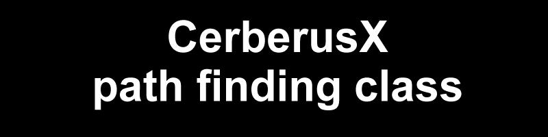 CerberusX Path finding class